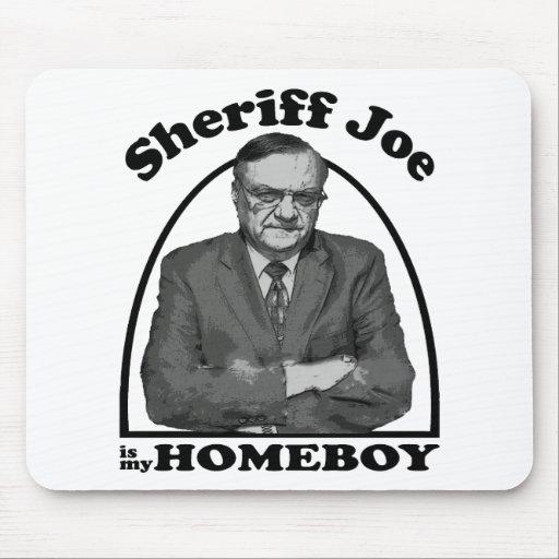 Sheriff Joe is my Homeboy Mousepad