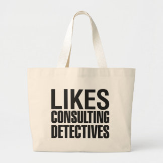SHERLOCK LIKES CONSULTING DETECTIVES LARGE TOTE BAG