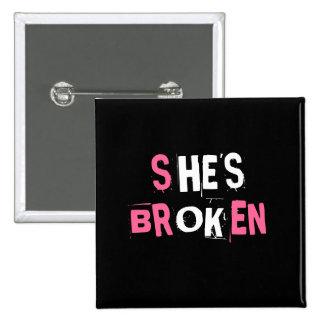 She's broken/He's ok 15 Cm Square Badge