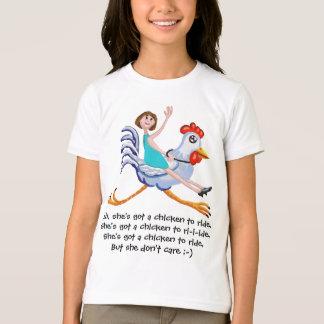 She's got a  chicken to ride T-Shirt