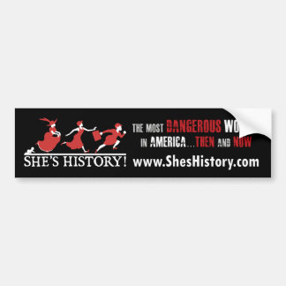 She's History Bumper Sticker