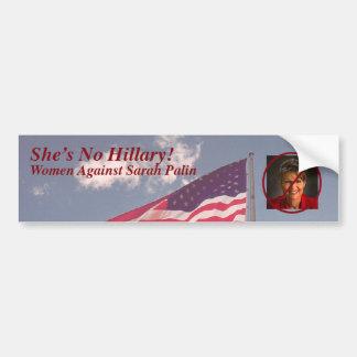 She's No Hillary! Bumper Sticker