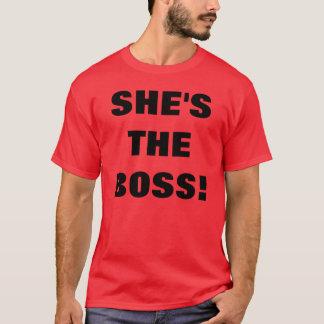 SHE'S THE BOSS! T-Shirt