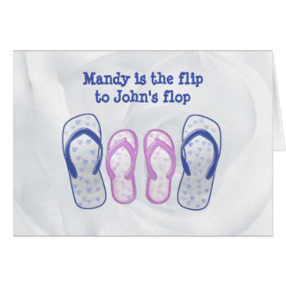 she's the flip to my flop card