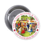 SHE'S TOO BLONDE & TOO THIN - OFF WITH HER HEAD! 6 CM ROUND BADGE