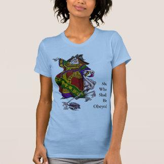 SheWho ShallBe Obeyed T-Shirt