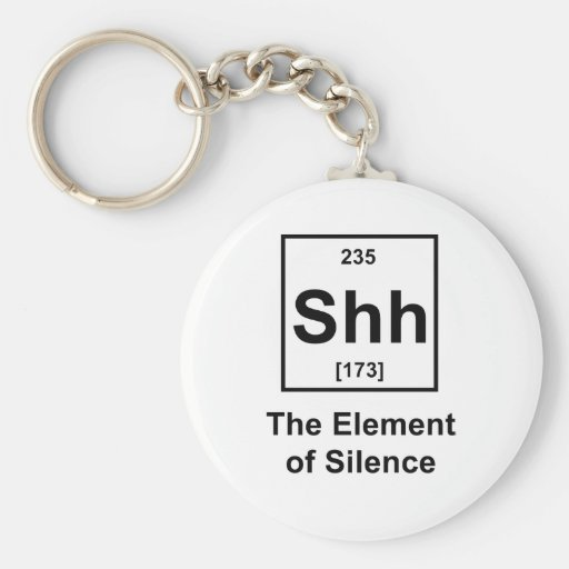 Shh, The Element of Silence Key Chain