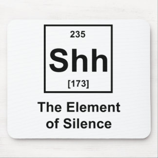 Shh The Element of Silence Mousepads