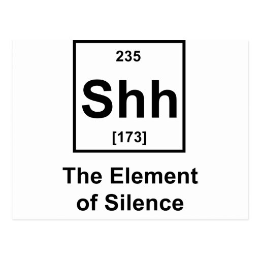 Shh! The Element of Silence Post Card