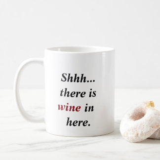 Shh... there is wine in here Funny Mug