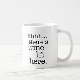 Shh there's wine in here - Funny Mug. Basic White Mug