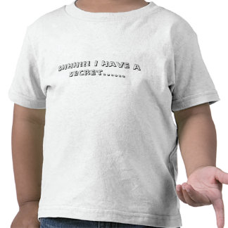 SHHH I Have a Secret Shirt