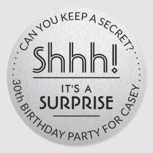 Shhh It S A Surprise Birthday Party Silver Black Classic Round Sticker
