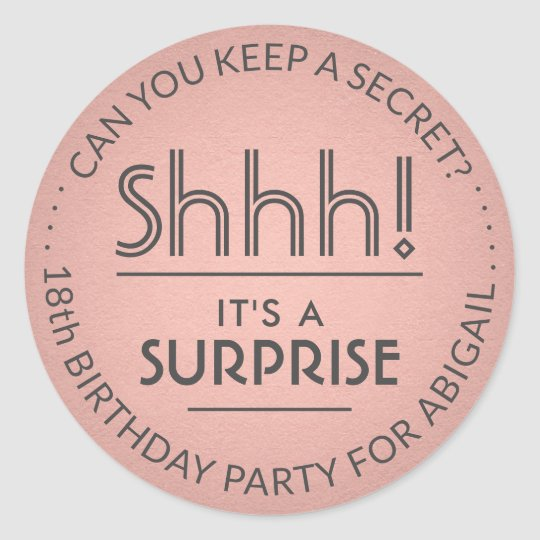 Shhh It S A Surprise Birthday Pink Rose Gold Grey Classic Round Sticker