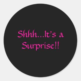 Shhh...It's a Surprise!! Round Sticker