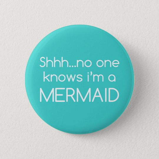 Shhhno one knowns im a mermaid badge pin