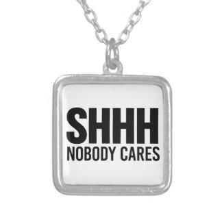 Shhh Nobody Cares Square Pendant Necklace