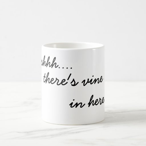 shhh... there's vine in here. funny coffee mug