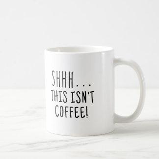 Shhh.. This isn't coffee mug