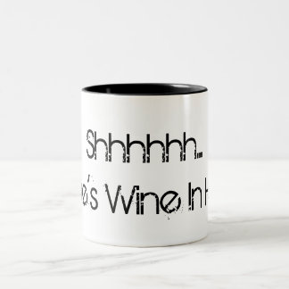 Shhhhh... There's Wine In Here! Two-Tone Mug