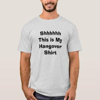 Shhhhhh This is My Hangover Shirt
