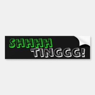 Shhhhtinggg! Bumper Sticker