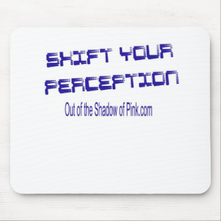 Shift Your Perception Mouse Pad