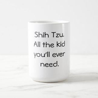 Shih Tzu is all Kid Basic White Mug