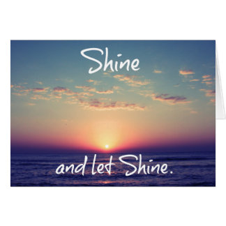 Shine and Let Shine Inspirational Quote Card