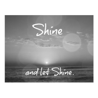 Shine and Let Shine Inspirational Quote Postcard