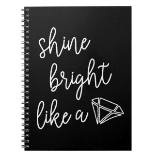 Shine Bright Like a Diamond Notebook