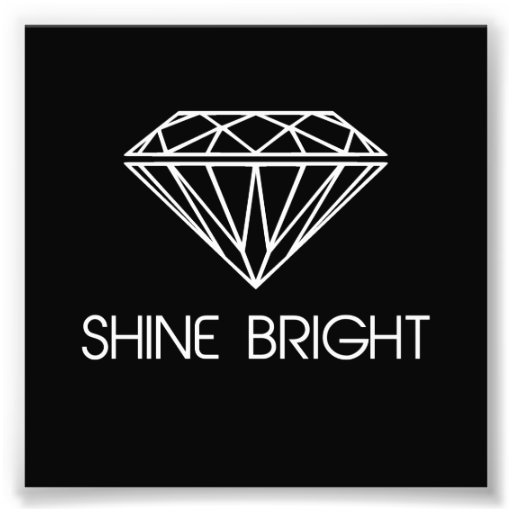 Shine Bright Like a Diamond Photo