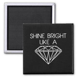 Shine Bright Like a Diamond Square Magnet