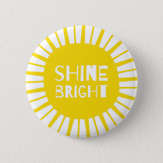 Shine Bright, Sunshine Yellow Badge, Bold & Quirky 6 Cm Round Badge