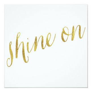 Shine On Quote Faux Gold Foil Quotes Sparkly 13 Cm X 13 Cm Square Invitation Card