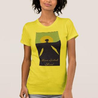 Shine Sistah Shine T-Shirt