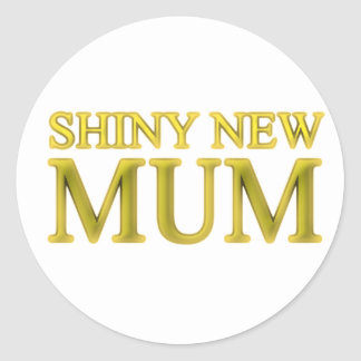Shiny New Mum Classic Round Sticker