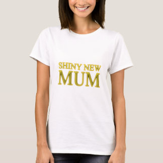 Shiny New Mum T-Shirt