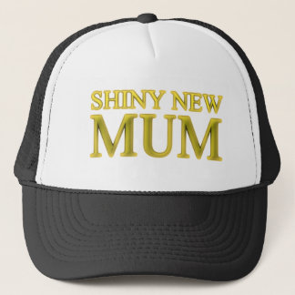 Shiny New Mum Trucker Hat