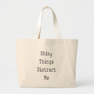 Shiny Things Distract Me Jumbo Tote Bag