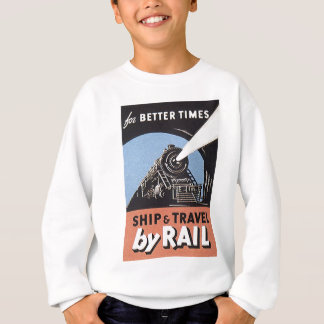 ship and travel by rail sweatshirt