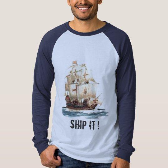 SHIP IT ! - Customised T-Shirt