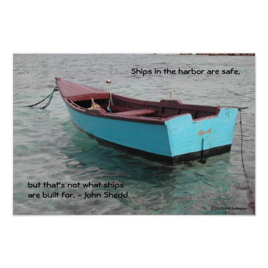 Ships in the harbour are safe, poster