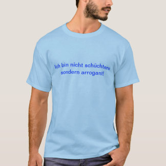 Shirt - not shy but arrogant!