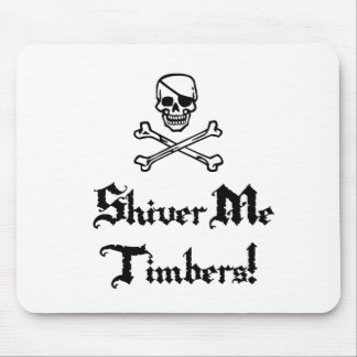 Shiver Me Timbers Mouse Pad