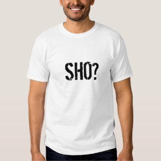 SHO? T-SHIRTS
