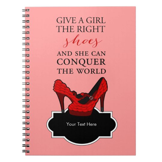Shoe-aholic, Give a girl the right shoes. Spiral Notebook