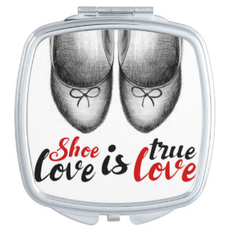 """Shoe love is true love"" red sign Compact Mirror"