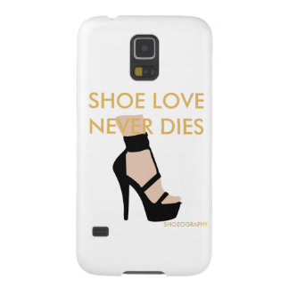 """SHOE LOVE NEVER DIES"" Samsung Galaxy S5 Phonecase Case For Galaxy S5"