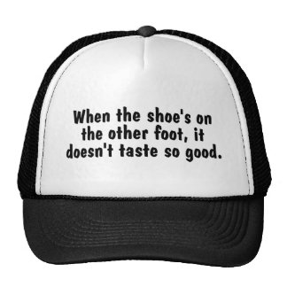 Shoe On The Other Foot Trucker Hat